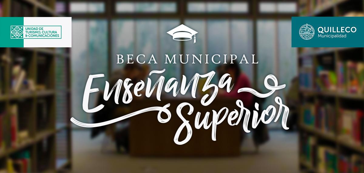 Beca enseñanza superior – Municipalidad de Quilleco 2017