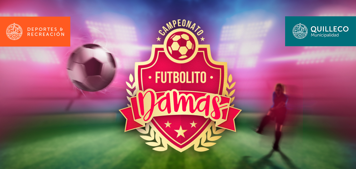 1er Campeonato Comunal de Futbolito Damas en Quilleco da su puntapié inicial este sábado 27 mayo.