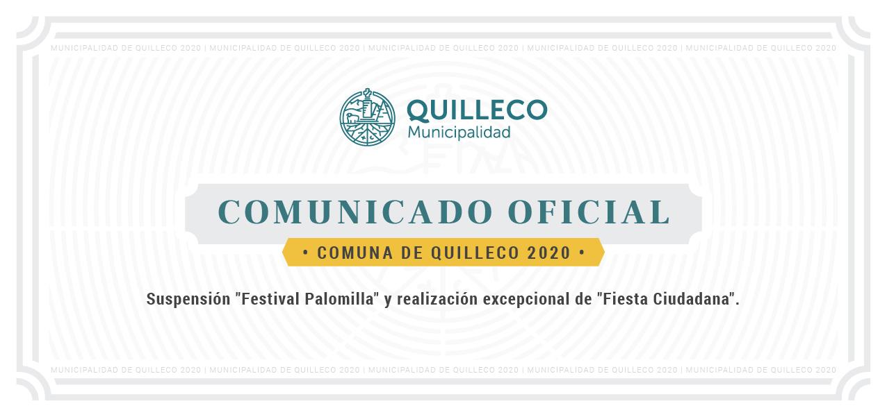 """COMUNICADO MUNICIPALIDAD DE QUILLECO. Suspensión """"Festival Palomilla"""" y realización excepcional de """"Fiesta Ciudadana""""."""