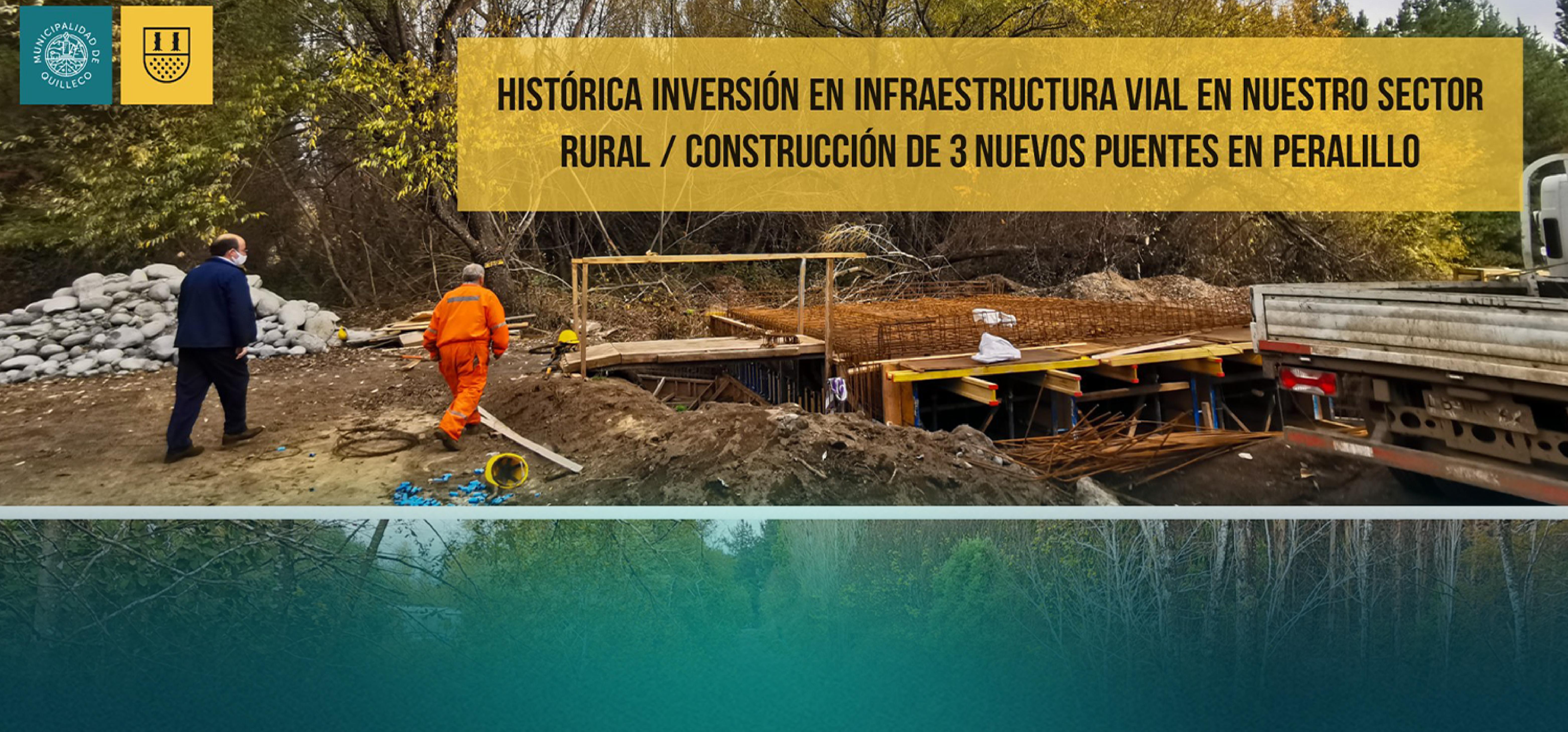 HISTÓRICA INVERSIÓN EN INFRAESTRUCTURA VIAL EN NUESTRO SECTOR RURAL / Construcción de 3 nuevos puentes mejorarán notablemente la conectividad de Peralillo.