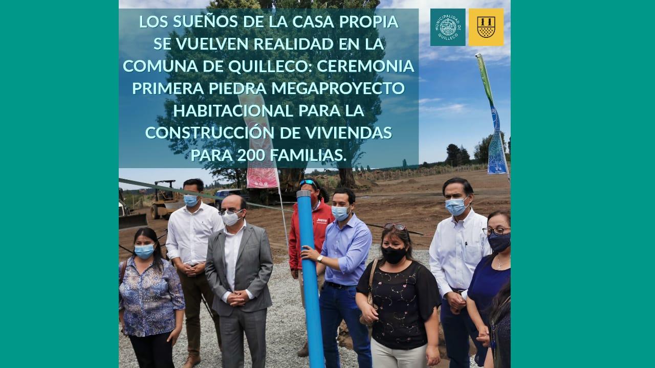 LOS SUEÑOS DE LA CASA PROPIA SE VUELVEN REALIDAD EN LA COMUNA DE QUILLECO: CEREMONIA PRIMERA PIEDRA MEGAPROYECTO HABITACIONAL PARA LA CONSTRUCCIÓN DE VIVIENDAS DE 200 FAMILIAS.